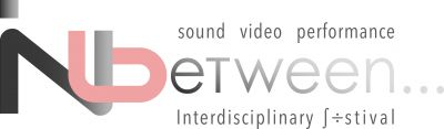 InBetween Interdisciplinary Festival of Sound, Video and Performance