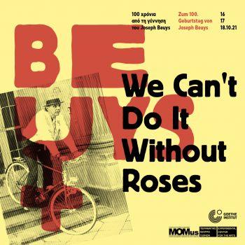 «We Can't Do It Without Roses» | Πρόγραμμα δράσεων για τα 100 χρόνια από τη γέννηση του Joseph Beuys